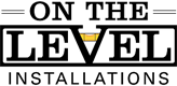 On The Level Installations, LLC